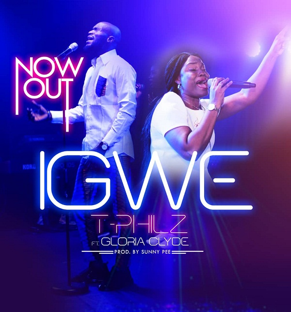 T-Philz – Igwe ft Gloria Clyde