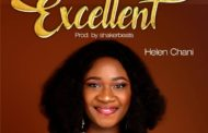 DOWNLOAD MUSIC: Helen chani – Excellent