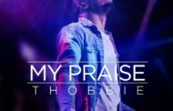 DOWNLOAD MUSIC: My Praise By Thobbie