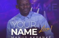 Download music: Your Name by Manus Akpanke