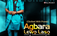 Download music:  Agbara Lewo Laso by  Kay Wonder Ft Abimbola Kolawole
