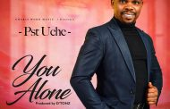 Download music: YOU ALONE by Pastor Uche