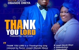 Download music: THANK YOU LORD by Pst Joseph Obande Obeya