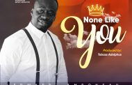 Download music: None like you by Edward Amponsah