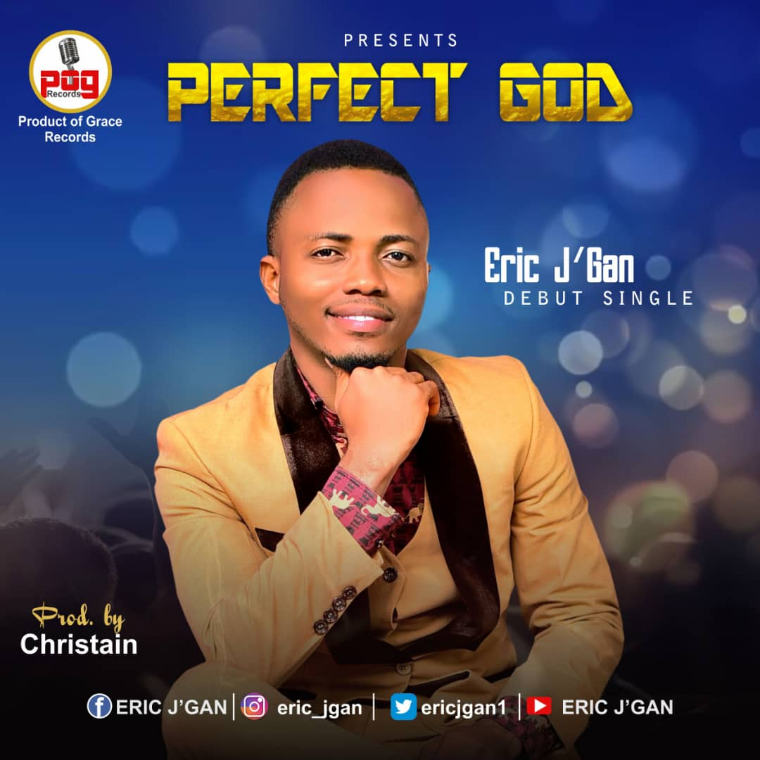 Download music: PERFECT GOD by Eric J'Gan