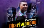 Download music: DumBari - Obariwanenu (Lord Thank You)