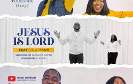 Download music: Israel Odebode - ''Jesus is Lord'' Ft. Lola Imani.