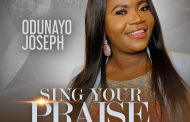 Download music: ODUNAYO JOSEPH - SING YOUR PRAISE